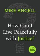 How Can I Live Peacefully With Justice? (Little Book Of Guidance Series) Paperback