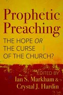Prophetic Preaching: The Hope Or the Curse of the Church? Paperback
