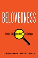 Belovedness: Finding God on Campus (And Self) Paperback