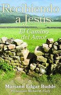 Recibiendo a Jesus: El Camino Del Amor Paperback