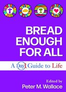 Bread Enough For All: A Day1 Guide to Life Paperback