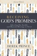 Receiving God's Promises: Inheriting Our Earthly and Heavenly Blessings in Christ Paperback