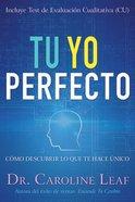 Tu Yo Perfecto: Como Descubrir Lo Que Te Hace Unico (Perfect You) Paperback