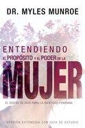Entendiendo El Proposito Y El Poder De La Mujer (Understanding The Purpose And Power Of Women) Paperback