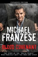 "Blood Covenant: The Story of the ""Mafia Prince"" Who Publicly Quit the Mob and Lived Hardback"