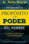 Entendiendo El Proposito Y El Poder Del Hombre (Understanding The Purpose And Power Of Men) Paperback