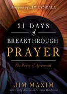 21 Days of Breakthrough Prayer: The Power of Agreement Paperback