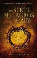Los Siete Milagros De La Cruz (Seven Wonders Of The Cross) Paperback