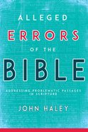 Alleged Errors of the Bible: Addressing Problematic Passages in Scripture (Abridged From Alleged Discrepancies Of The Bible) Paperback