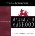 Maximized Manhood: A Guide to Family Survival (Workbook) Paperback