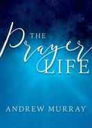 The Prayer Life Paperback