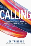 Calling: Understanding Your Purpose, Place and Position Paperback