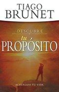 Descubre Tu Proposito: Actualiza Tu Vida (Discover Your Purpose) Paperback
