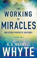 The Working of Miracles and Other Prophetic Writings Paperback