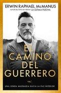 Camino Del Guerrero, El: Una Senda Milenaria Hacia La Paz Interior (Way Of The Warrior) Paperback