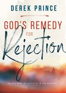 God's Remedy For Rejection Paperback