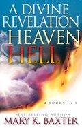 A Divine Revelation of Heaven & Hell Paperback