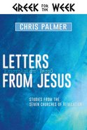 Letters From Jesus: Studies From the Seven Churches of Revelation Hardback