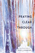Praying Clear Through Paperback