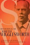 Devocional De Smith Wigglesworth: Un Devocional De 365 Dias (Smith Wigglesworth Devotional) Paperback
