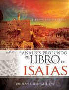 Analisis Profundo Del Libro De Isaias, Un: Estudio Verso a Verso (A Deep Analysis Of The Book Of Isaiah) Paperback