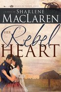 Her Rebel Heart (#01 in Hearts Of Honor Series) Paperback