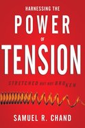 Harnessing the Power of Tension: Stretched But Not Broken Hardback