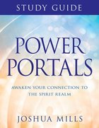 Power Portals Study Guide: Awaken Your Connection to the Spirit Realm Paperback