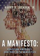 A Manifesto: Christian America's Contract With Minorities Hardback