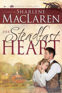 Her Steadfast Heart (#02 in Hearts Of Honor Series) Paperback