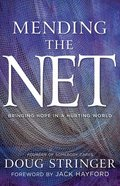 Mending the NET: Bringing Hope in a Hurting World Paperback