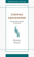 Stepping Heavenward (Enduring Voices Series) Mass Market