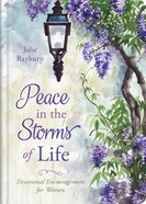 Peace in the Storms of Life: Devotional Encouragement For Women Hardback