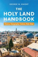 Holy Land Handbook: History, Geography, Culture, Holy Sites Paperback