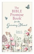 The Bible Promise Book For the Grieving Heart Paperback