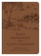 Daily Inspiration From God's Creation: Meditations For Men Inspired By the Great Outdoors Paperback