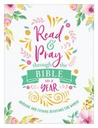 Read & Pray Through the Bible in a Year: Morning & Evening Devotions For Women Paperback