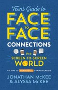The Teen's Guide to Face-To-Face Connections in a Screen-To-Screen World: 40 Tips to Meaningful Communication Paperback