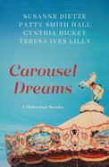 Carousel Dreams: 4 Stories From the Past Paperback