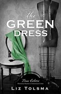 The Green Dress (True Colors Series) Paperback