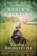 The Robin's Greeting (#03 in Amish Greenhouse Mystery Series) Paperback
