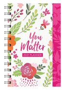 2021 17-Month Diary/Planner: You Matter Spiral