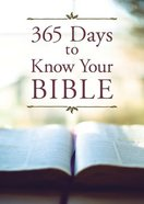 365 Days to Know Your Bible Paperback