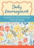 Daily Encouragement: 3-Minute Devotions For Women  A 365-Day Devotional Paperback