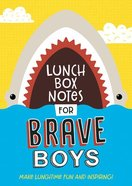 Lunch Box Notes For Brave Boys (Brave Boys Series) Paperback