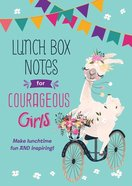 Lunch Box Notes For Courageous Girls (Courageous Girls Series) Paperback
