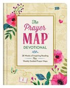 Prayer Map Devotional, The: 28 Weeks of Inspiring Readings Plus Weekly Guided Prayer Maps (Faith Maps Series) Hardback