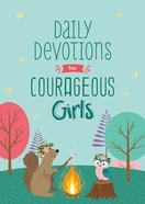 Daily Devotions For Courageous Girls (Courageous Girls Series) Paperback