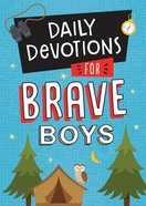 Daily Devotions For Brave Boys (Brave Boys Series) Paperback
