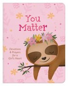 You Matter: Devotions & Prayers For a Girl's Heart (For Girls) Paperback
